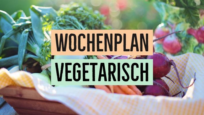 vegetarischer wochenplan zum abnehmen