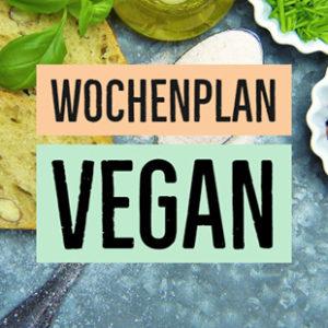 Veganer Ernährungsplan für eine Woche