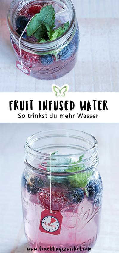 Tipps für heiße Tage - So trinkst du mehr - Fruit Infused Water mit Kohlensäure